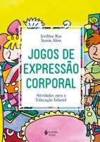 JOGOS DE EXPRESSAO CORPORAL - ATIVIDADES PARA A ED