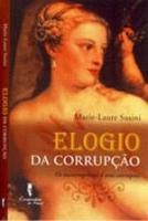 ELOGIO DA CORRUPCAO - OS INCORRUPTIVEIS E SEUS COR