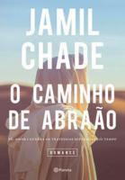 CAMINHO DE ABRAAO, O - FE, AMOR E GUERRA EM TRAVES