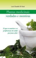 PLANTAS MEDICINAIS - VERDADES E MENTIRAS - O QUE O