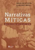 NARRATIVAS MITICAS - ANALISE DAS HISTORIAS QUE AS