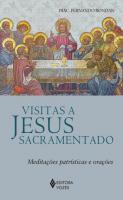 VISITAS A JESUS SACRAMENTADO - MEDITACOES PATRISTI