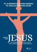 QUEM E ESSE JESUS - UM ITINERARIO DE INICIACAO CRI