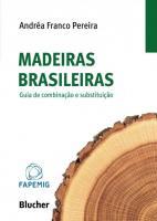 MADEIRAS BRASILEIRAS - GUIA DE COMBINACAO E SUBSTI
