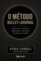 METODO BULLET JOURNAL, O - REGISTRAR O PASSADO