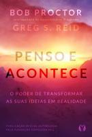 PENSO E ACONTECE - O PODER DE TRANSFORMAR AS SUAS