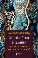 MATRIMONIO E FAMILIA - MODELO ULTRAPASSADO OU GARA