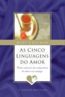CINCO LINGUAGENS DO AMOR, AS - COMO EXPRESSAR UM C