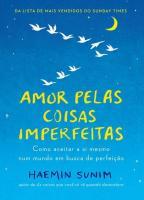AMOR PELAS COISAS IMPERFEITAS - COMO ACEITAR A SI