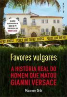 FAVORES VULGARES - A HISTORIA REAL DO HOMEM QUE MA