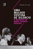 UMA MULHER VESTIDA DE SILENCIO - A BIOGRAFIA DE MA