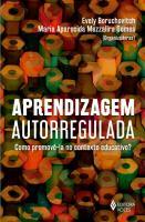 APRENDIZAGEM AUTORREGULADA - COMO PROMOVE-LA NO CO