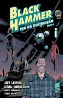 BLACK HAMMER - ERA DA DESTRUICAO - PARTE 1