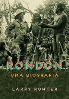 RONDON - UMA BIOGRAFIA