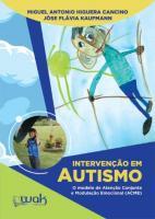 INTERVENCAO EM AUTISMO - O MODELO DE ATENCAO CONJU