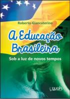 EDUCACAO BRASILEIRA, A - SOB A LUZ DE NOVOS TEMPOS