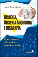DISLEXIA, DISLEXIA ADQUIRIDA E DISGRAFIA - COMO DE