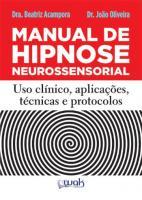MANUAL DE HIPNOSE NEUROSSENSORIAL - USO CLINICO, A