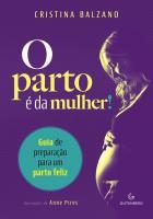 PARTO E DA MULHER, O - GUIA DE PREPARACAO PARA UM