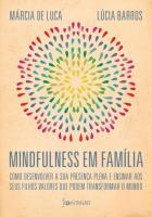 MINDFULNESS EM FAMILIA - COMO DESENVOLVER A PRESEN