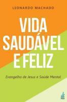 VIDA SAUDAVEL E FELIZ - EVANGELHO DE JESUS E SAUDE