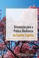 ORIENTACAO PARA A PRATICA MEDIUNICA NO CENTRO ESPI