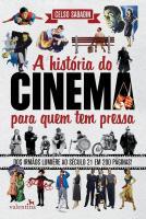 HISTORIA DO CINEMA PARA QUEM TEM PRESSA, A