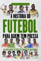 HISTORIA DO FUTEBOL PARA QUEM TEM PRESSA, A