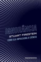 IGNORANCIA - COMO ELA IMPULSIONA A CIENCIA