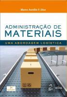 ADMINISTRACAO DE MATERIAIS - UMA ABORDAGEM LOGISTI