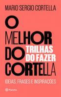 MELHOR DO CORTELLA 2, O - TRILHAS DO FAZER