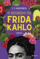 SEGREDO DE FRIDA KAHLO, O