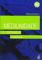 MEDIUNIDADE - ESTUDO E PRATICA - V. 01