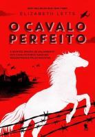 CAVALO PERFEITO, O
