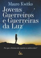 JOVENS GUERREIROS E GUERREIRAS DA LUZ - POR QUE O