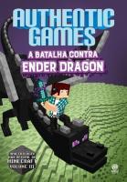 AUTHENTIC GAMES - V. 03 - A BATALHA CONTRA ENDER D