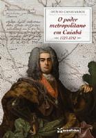 PODER METROPOLITANO EM CUIABA, O - (1727 - 1752)