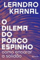 DILEMA DO PORCO ESPINHO, O - COMO ENCARAR A SOLIDA
