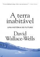 TERRA INABITAVEL, A - UMA HISTORIA DO FUTURO