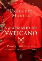 NO ARMARIO DO VATICANO - PODER, HIPOCRISIA E HOMOS