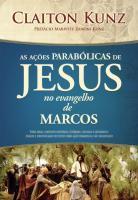 ACOES PARABOLICAS DE JESUS NO EVANGELHO DE MARCOS,