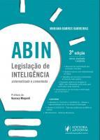 ABIN - LEGISLACAO DE INTELIGENCIA SISTEMATIZADA E