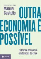 OUTRA ECONOMIA E POSSIVEL - CULTURA E ECONOMIA