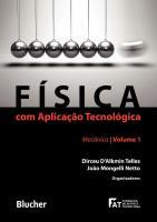 FISICA COM APLICACAO TECNOLOGICA - MECANICA - VOL.