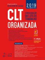 CLT ORGANIZADA - CONSOLIDACAO DAS LEIS DO TRABALHO