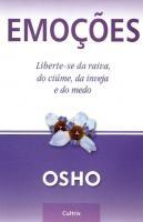 EMOCOES - LIBERTE-SE DA RAIVA, DO CIUME, DA INVEJA