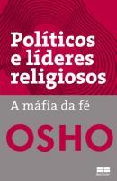POLITICOS E LIDERES RELIGIOSOS - A MAFIA DA FE