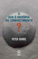 QUE E HISTORIA DO CONHECIMENTO, O