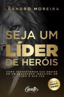 SEJA UM LIDER DE HEROIS - COMO TRANSFORMAR SUA EQU