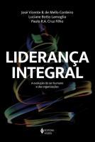 LIDERANCA INTEGRAL - A EVOLUCAO DO SER HUMANO E DA